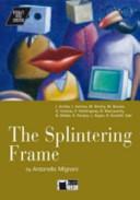 Splintering frame. Con CD