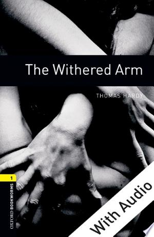 Download The Withered Arm - With Audio Level 1 Oxford Bookworms Library online Books - godinez books