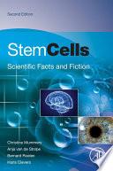 """Stem Cells: Scientific Facts and Fiction"" by Christine Mummery, Anja van de Stolpe, Bernard Roelen, Hans Clevers"