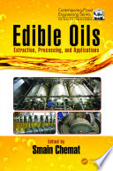 Edible Oils  : Extraction, Processing, and Applications