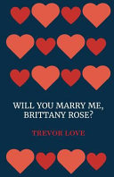 Will You Marry Me  Brittany Rose