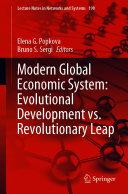 Modern Global Economic System: Evolutional Development vs. Revolutionary Leap