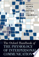 The Oxford Handbook of the Physiology of Interpersonal Communication