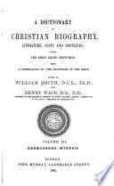 A Dictionary of Christian Biography, Literature, Sects and Doctrines