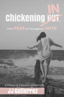 Chickening IN: From Fear to Courageous Faith, 8 Pillars of Transformation [Pdf/ePub] eBook