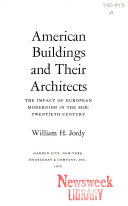American buildings and their architects  4  The impact of European modernism in the mid twentieth century