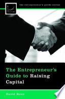 The Entrepreneur s Guide to Raising Capital Book