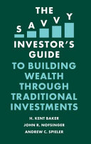 The Savvy Investor s Guide to Building Wealth Through Traditional Investments