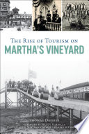 The Rise of Tourism on Martha s Vineyard