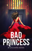 Bad Princess: A Novella Book