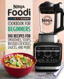 Ninja Foodi Cold & Hot Blender Cookbook for Beginners