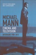 Michael Mann Cinema And Television: Interviews, 1980-2012