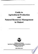 Guide to Agricultural Production and Natural Resources Management in Malawi