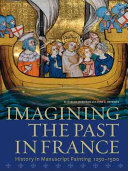 Imagining the Past in France: History in Manuscript ...