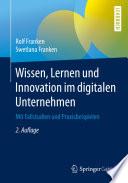 Wissen, Lernen und Innovation im digitalen Unternehmen
