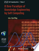 A New Paradigm Of Knowledge Engineering By Soft Computing