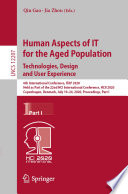 Human Aspects of IT for the Aged Population  Technologies  Design and User Experience