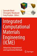 Integrated Computational Materials Engineering (ICME)