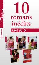 10 romans Passions inédits + 1 gratuit (no534 à 538 - mai 2015)