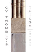 Cy Twombly s Things