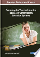 Examining the Teacher Induction Process in Contemporary Education Systems Book