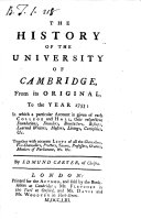 The History of the University of Cambridge  from Its Original  to the Year 1753