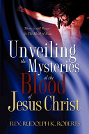 Unveiling the Mysteries of the Blood of Jesus Christ ebook