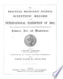 The Practical Mechanics' Journal Scientific Record of the International Exhibition of 1862