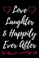 Love Laughter & Happily Ever After