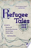 Refugee Tales  Volume III