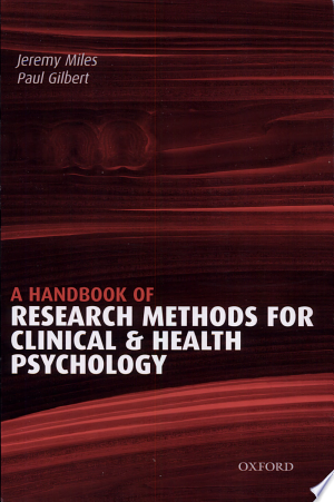 A+Handbook+of+Research+Methods+for+Clinical+and+Health+PsychologyA practical guide to carrying out research in health psychology and clinical psychology. For both undergraduate and postgraduate students, the book will be essential in making them aware of the full range of techniques available to them, helping them to design scientifically rigorous experiments.