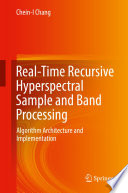 Real Time Recursive Hyperspectral Sample and Band Processing Book