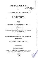 Specimens of sacred and serious poetry, from Chaucer to the present day; including Grahame's Sabbath [&c.] with biogr. notices and critical remarks, by J. Johnstone