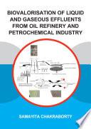 Biovalorisation of Liquid and Gaseous Effluents of Oil Refinery and Petrochemical Industry