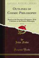 Outlines Of Cosmic Philosophy Vol 3 Of 4