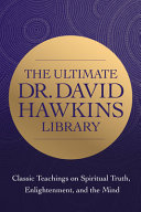 The Ultimate Dr  David Hawkins Library