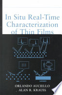 In Situ Real Time Characterization of Thin Films
