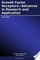 Growth Factor Receptors Advances In Research And Application 2012 Edition Book PDF