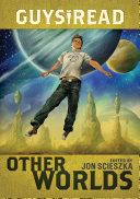 Guys Read: Other Worlds [Pdf/ePub] eBook