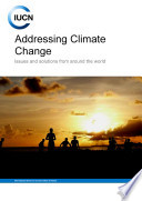 Addressing climate change : issues and solutions from around the world