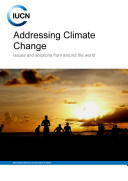 Addressing climate change   issues and solutions from around the world