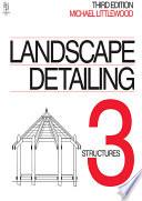 Landscape Detailing: Structures