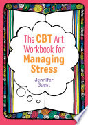 The CBT Art Workbook for Managing Stress
