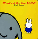 What s at the Zoo  Miffy
