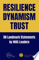 Resilience, Dynamism, Trust: 50 Landmark Statements By Mas Leaders