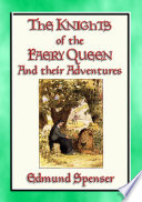 Knights Of The Faery Queen Their Quests And Adventures