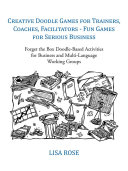 Creative Doodle Games for Trainers, Coaches, Facilitators - Fun Games for Serious Business