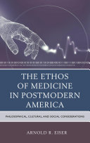 The Ethos of Medicine in Postmodern America