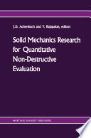 Solid mechanics research for quantitative non-destructive evaluation