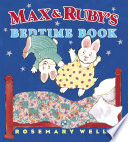 Max and Ruby s Bedtime Book